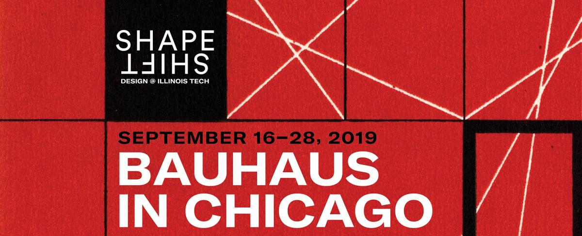 Shapeshift Bauhaus in Chicago September 16-28, 2019
