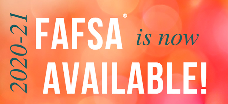 2020-21 FAFSA is now AVAILABLE!